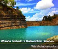 Destinasi Wisata Terbaik Di Kalimantan Selatan