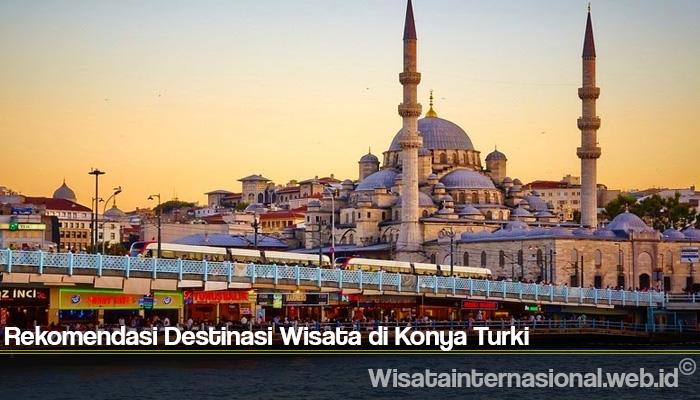 Rekomendasi Destinasi Wisata di Konya Turki