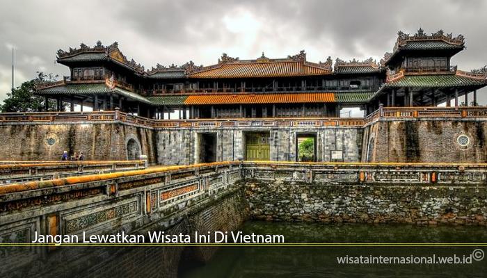 Jangan Lewatkan Wisata Ini Di Vietnam