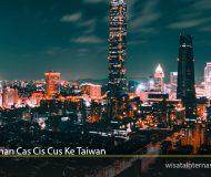 Perjalanan Cas Cis Cus Ke Taiwan