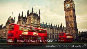 Liburan Hemat Kantong Di London